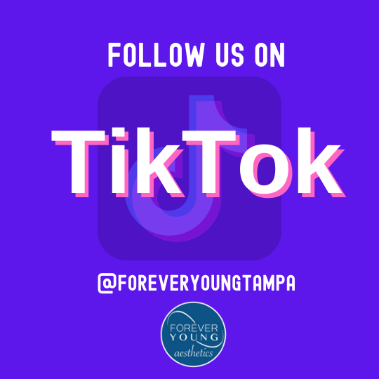 Tik Tok for Forever Young Aesthetics in Tampa FL